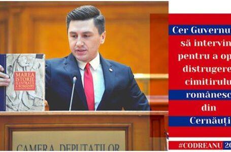 """Deputatul Constantin Codreanu: """"Cer Guvernului să intervină pentru a opri distrugerea Cimitirului românesc din Cernăuți"""""""